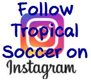 Follow Tropical Soccer on Instragram